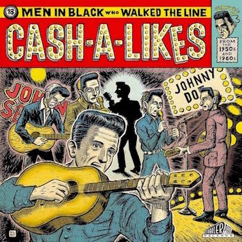 V.A. - Cash-A-Likes : 18 Men In Black Who Walked The Line