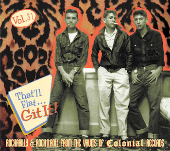 V.A. - That'll Flat Git It ! Vol 31 : Colonial Records