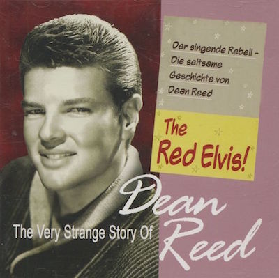 Reed ,Dean - The Very Strange Story Of Dean Reed The Red Elvis