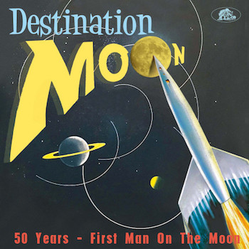 V.A. - History :Destination Moon 50 Years First Man On The Moon