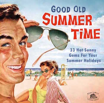 V.A. - Good Old Summer Time : 33 Hot Sunny Gems ...