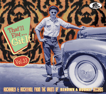 V.A. - That'll Flat Git It ! Vol 33 : Rockabilly And R'n'R ....