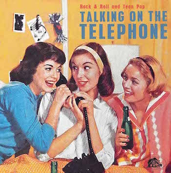 V.A. - Talking On The Telephone : Rock 'n' Roll And Teen Pop