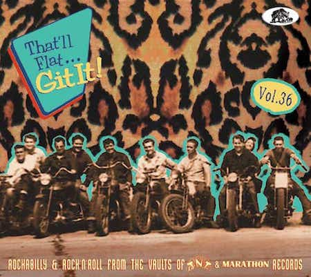 V.A. - That'll Flat Git It ! Vol 36 Rockablly & Rock'n'Roll From