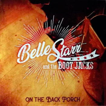 Belle Star And The Boot Jacks - On The Back Porch
