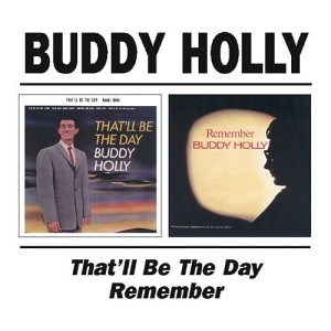 Holly ,Buddy - 2on1 That'll Be The Day / Remember