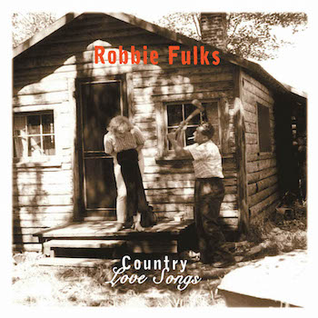 Fulks ,Robbie - Country Love Songs ( Ltp Lp )
