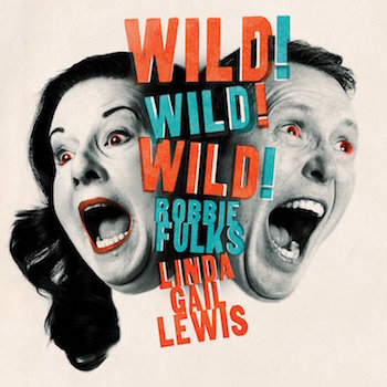 Lewis ,Linda Gail & Robbie Fulks - Wild Wild Willd ( cd )