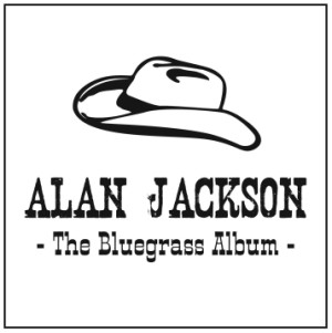 Jackson ,Alan - The Bluegrass Album