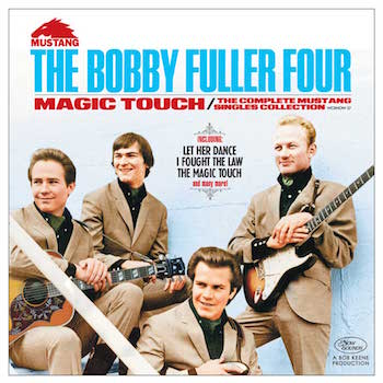 Bobby Fuller Four ,The - Magic Touch : Complete Mustang ..
