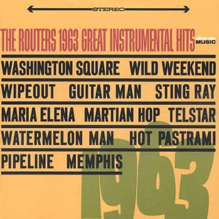 Routers ,The - 1963 Great Instrumental Hits