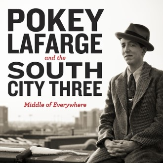 Lafarge ,Pokey and The South City Three - Middle Of Everywhere