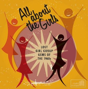 V.A. - All About The Girls : Lost Girl Groups Gems Of The 1960's
