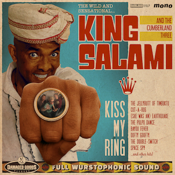 King Salami And The Cumberland Three - Kiss My Ring ( Ltd lp)