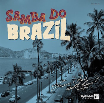 "V.A. - Samba Do Brazil : From Rio With Love ( 10"" gatefold sl.)"