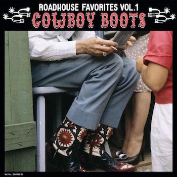 V.A. - Roadhouse Favorites Vol 1 : Cowboy Boots