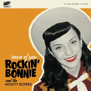 Rockin' Bonnie And The Mighty Ropers - Cause Of You ( ep)