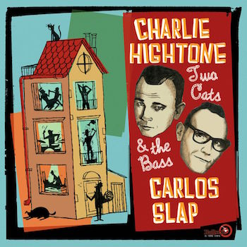 Hightone ,Charlie And Carlos Slap - Two Cats And The Bass ( lp )