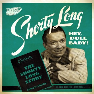 Shorty Long - Hey Doll Baby : The Shorty Long Story
