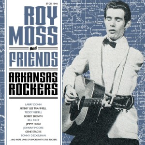 Moss ,Roy And Friends - Arkansas Rockers