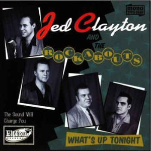 Clayton ,Jed & The Rockabouts - What's Up Tonight