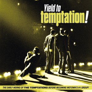 Temptations ,The - Yield To Temptation !