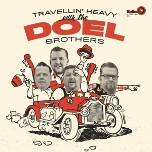 Doel Brothers ,The - Travelin' Heavy With The D..(lp)