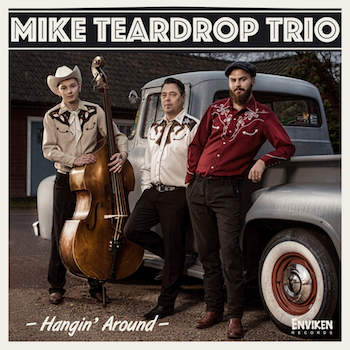Mike Teardrop Trio - Hangin' Around (cd )