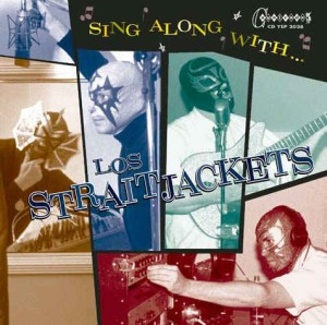 Los Straitjackets - Sing Along With