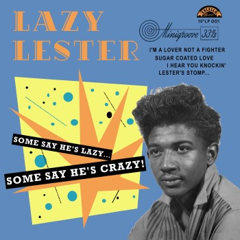 "Lazy Lester - Some Say He's Lazy ..Some Say He's Crazy ( ltd10"")"