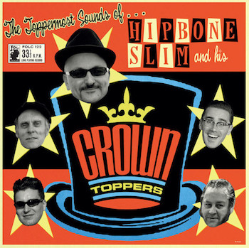 Hipbone Slim And His Crowntoppers - The Toppermost Sound (lp)