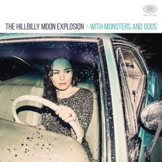 Hillbilly Moon Explosion - With Monsters And Gods