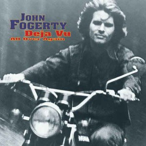 Fogerty ,John - Deja Vu And Over Again