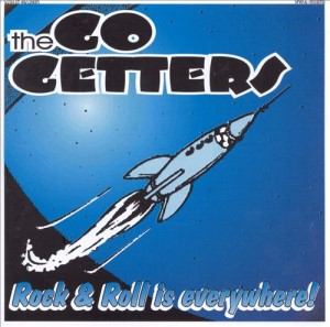 Go Getters ,The - Rock'n'Roll Everywhere !