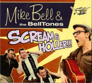 Bell ,Mike & The Belltones - Scream & Holler