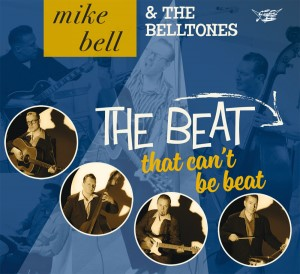 Bell ,Mike & The Belltones - The Beat That Can't Be Beat
