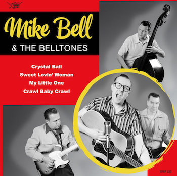 Bell ,Mike & The Belltones - Crystal Ball + 3 ( Ltd Ep )