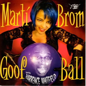 Brom ,Marty & Whitfield ,Barrence - Goof Ball + 1