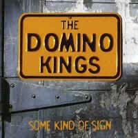 Domino Kings ,The - Some Kind Of Sign