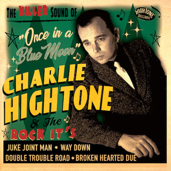Hightone ,Charly & The Rock It's - Once In A Blue Moon ( Ep )