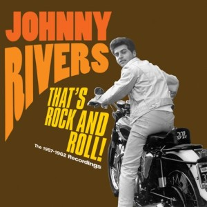 Rivers ,Johnny - That's Rock And Roll ! : The 1957-1962 Rec.