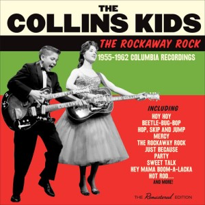 Collins Kids ,The - The Rockaway Rock : 1955-1962 Columbia Rec..