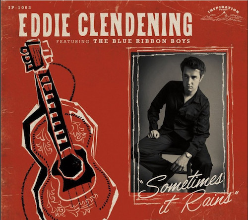 Clendening ,Eddie & The Blue Ribbon Boys - Sometimes It Rains