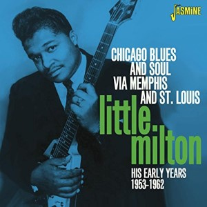Little Milton - Chicago Blues & Soul Via Memphis ...