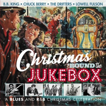 V.A. - Christmas Round The Jukebox : A Blues And R&B ..