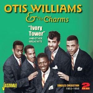 Williams ,Otis & The Charms - Ivory Tower And Other .....