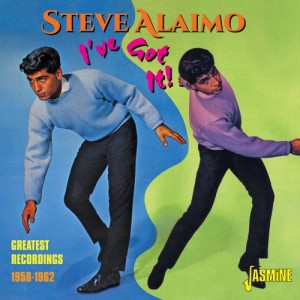 Alaimo ,Steve - I've Got It ! Greatest Recordings 1958-1962