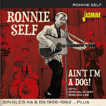 Self ,Ronnie - Ain't I'm A Dog! :Singles As & Bs 1956-62...Plus!