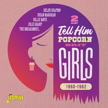 V.A. - Tell Him : Popcorn Brit Girls 1960-1962