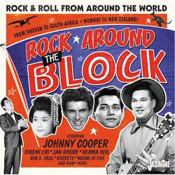 V.A. - Rock Around The Block Vol 1 : R'n'R From Around The W..